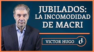 El Destape | Jubilados: la incomodidad de Macri - La columna de Víctor Hugo Morales