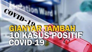 Gianyar Tambah 10 Kasus Positif Covid-19