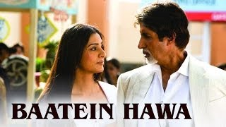 Baatein Hawa (Video Song) | Cheeni Kum | Amitabh Bachchan & Tabu