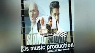 Slowly Slowly (Remix) DJ Dee Arora - DLSong.In( 2019