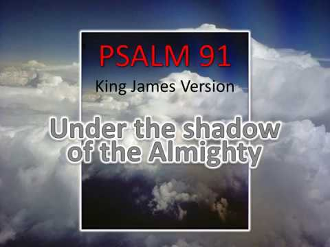 PSALM 91 - Under the Shadow of the Almighty - A Reading from the - the shadow of the almighty ministry