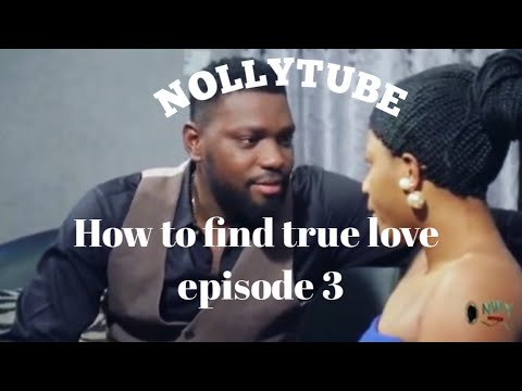 Download HOW TO FIND TRUE LOVE SEASON 3 -(Trending New Movie)2021 Latest Nigerian Nollywood Movie