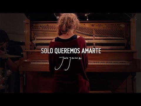 Jaz Jacob - Solo Queremos Amarte (Vídeo Oficial)