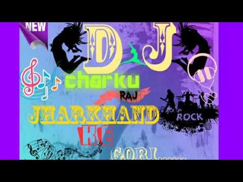 New Nagpuri //dj Song///Jharkhand/// Ke ///gori. ..dj Charku Or Dj Pachulal