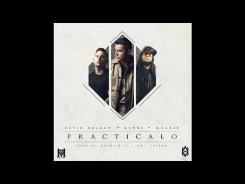 Practicalo - Dayme & El High (Feat Kenai , Kevin Roldan & Mackie)
