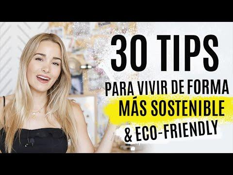 30 TIPS para vivir de forma más SOSTENIBLE / ECO Friendly y producir menos basura