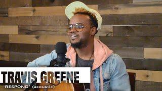 Travis Greene | 'Respond' (acoustic)