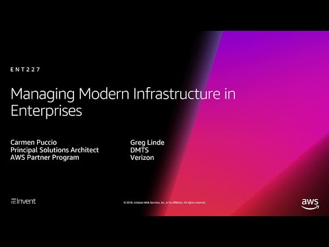 AWS re:Invent 2018: [REPEAT 1] Managing Modern Infrastructure in Enterprises (ENT227-R1)