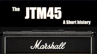 The Marshall JTM45: A Short History, featuring Jeff McErlain