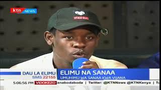 Vijana waliokamilisha mtihani wa KCSE wazungumzia sanaa na elimu: Dau la Elimu pt 1