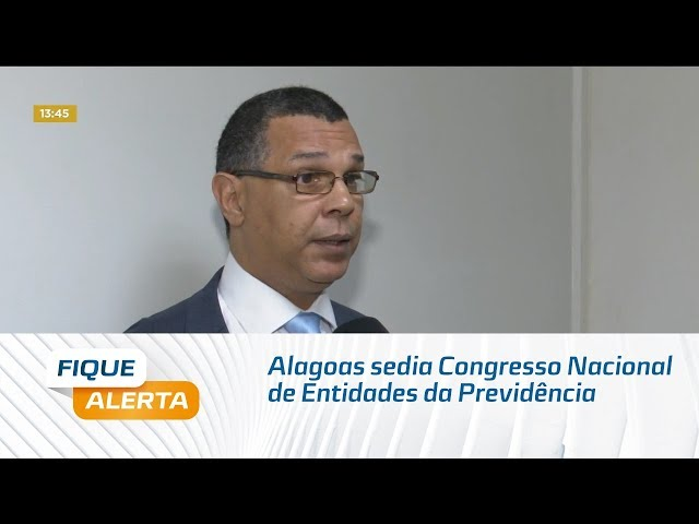 Alagoas sedia Congresso Nacional de Entidades da Previdência de Estados e Municípios