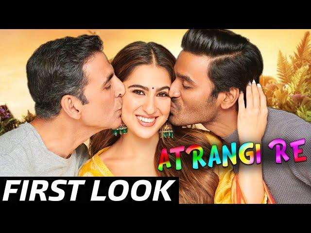 Atrangi Re First Look    Akshay Kumar    Dhanush    Sara Ali Khan