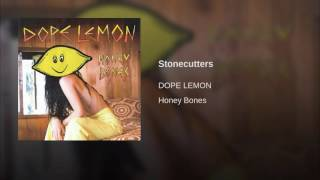 Watch Dope Lemon Stonecutters video