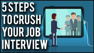 Step By Step To Crush Your Job Interview