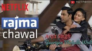 Yaariyan Mohalle Wali || Arijit Singh || Full Song Mp3 | Razma Chawal | Netflix | 2018