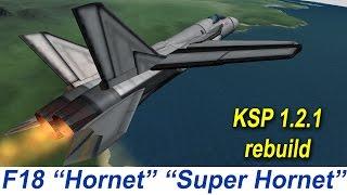 """KSP F/A-18 """"Hornet"""" & """"Super Hornet"""", real plane, stock 1.2.1"""