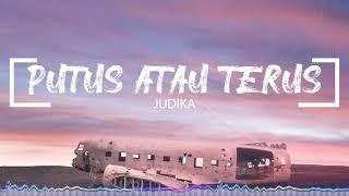 Download Judika - Putus Atau Terus (Lirik)