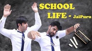 SCHOOL LIFE - JaiPuru