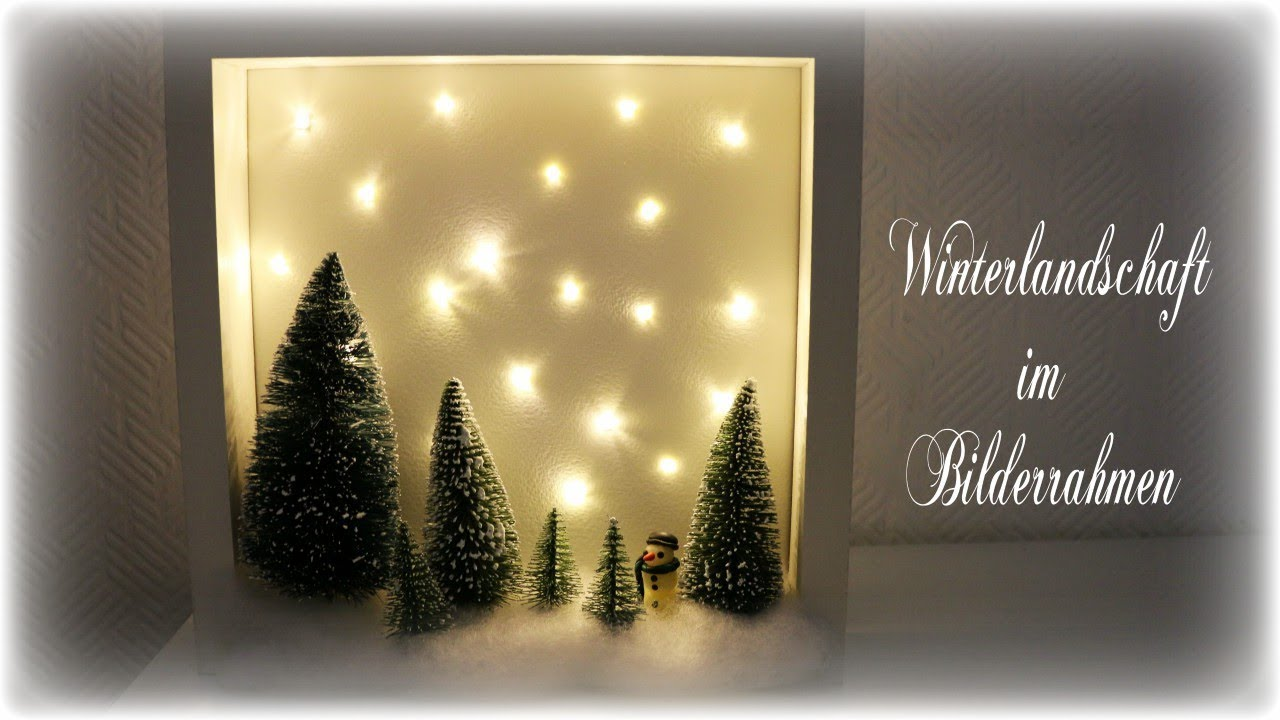 Winterdeko im Rahmen * DIY * Winter Wonderland - YouTube