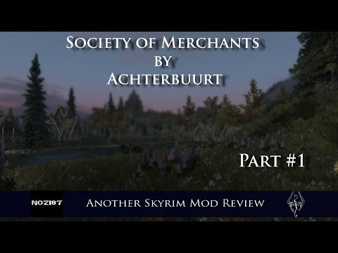 Another Skyrim Mod Review - Society of Merchants by Achterbuurt Part 1