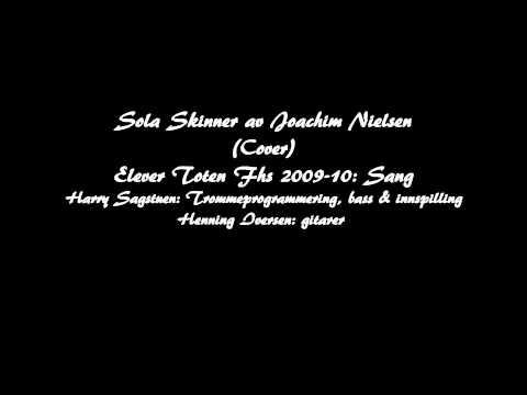 Sola Skinner - Joachim Nielsen Cover - Elever år 2009-10