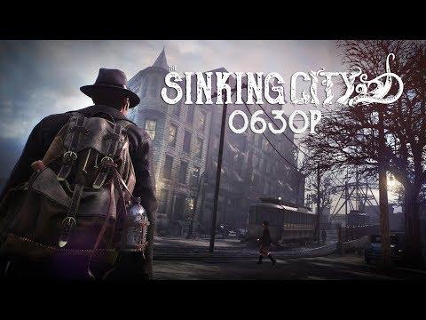 The Sinking City обзор | Геймплей - подробно | ТГФ