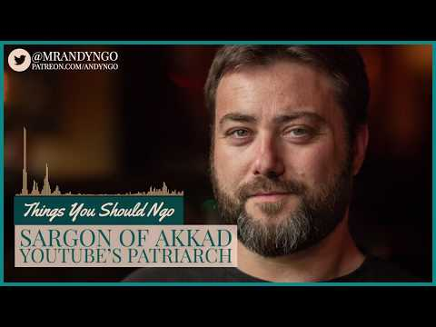 Things You Should Ngo: Sargon of Akkad, YouTube's Patriarch