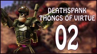THROUGH LE BATTLEFIELD - DeathSpank: Thongs of Virtue - Ep.02!