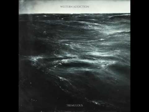 Western Addiction - Tremulous (Official Full Album Stream)