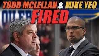 Todd McLellan & Mike Yeo Fired!