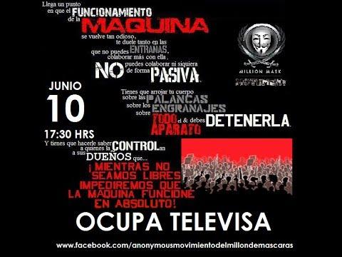 Anonymous Mexico Por el rescate de la democracia 10 de junio ocupa televisa