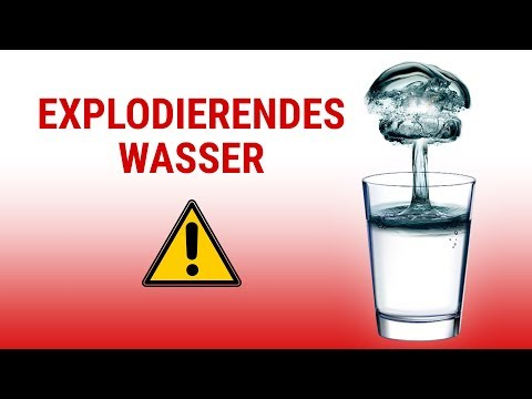 Explodierendes Wasser   Phil's Physics