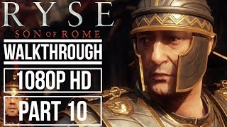RYSE SON OF ROME Gameplay Walkthrough Part 10 No Commentary (1080p HD)