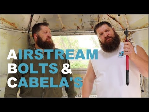 Airstream, Bolts, and Cabela's (ABC's of our week)