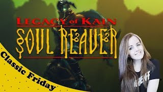 CLASSIC FRIDAY | Episode 1 Legacy of Kain: Soul Reaver