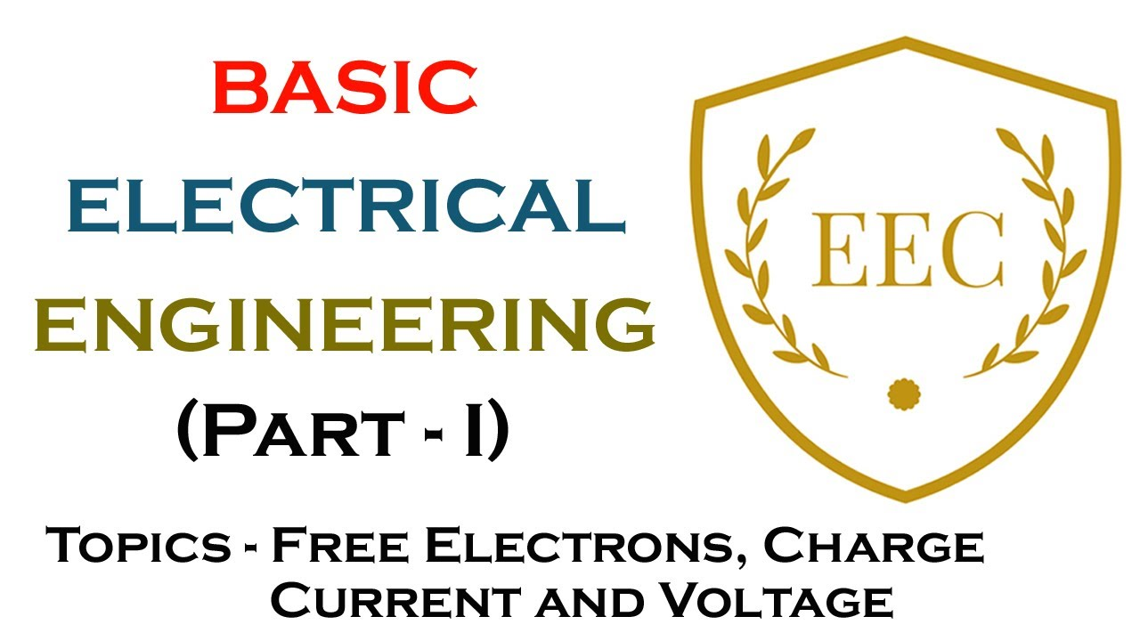 Basic Electrical Engineering (Part - 1) - Free Electrons,Charge ...