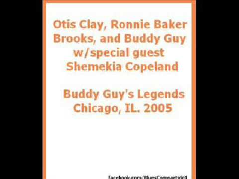 Otis Clay, Ronnie Baker Brooks, and Buddy Guy w/Shemekia Copeland - Buddy Guy's Legends. 2005