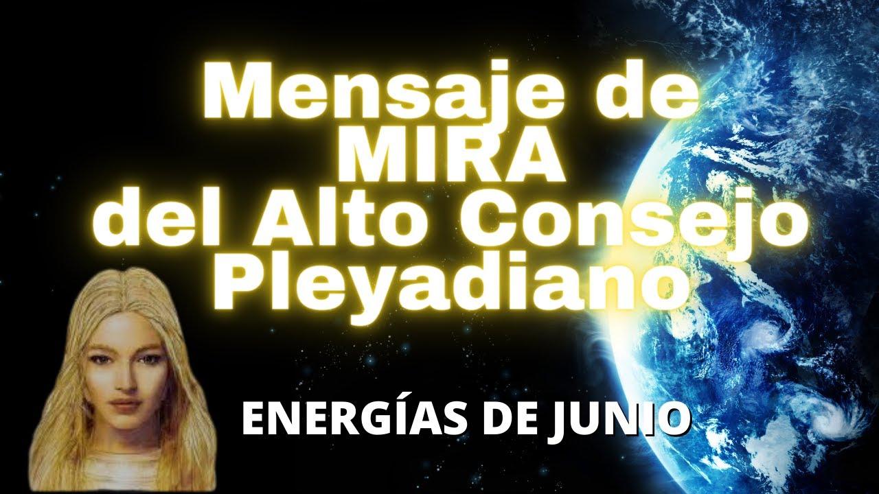 Download Mensaje de MIRA del Alto Consejo Pleyadiano ❤🌍 Mensaje de Junio