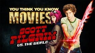 Scott Pilgrim vs. the World - You Think You Know Movies?