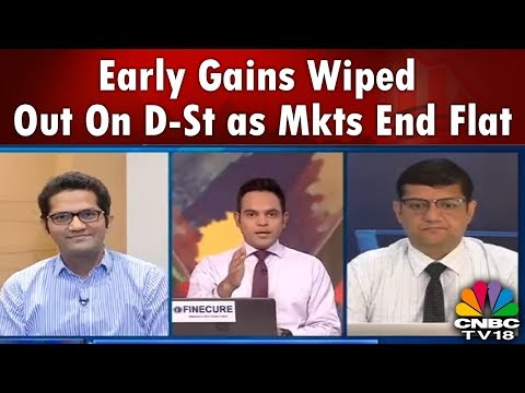 Markets Today | Early Gains Wiped Out on D-St as Mkts End Flat | CNBC Tv18