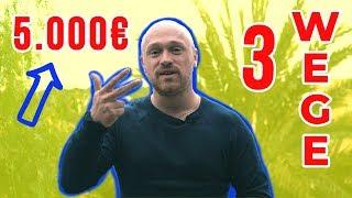 3 Wege um 5.000€ pro Monat zu verdienen – Online Geld verdienen