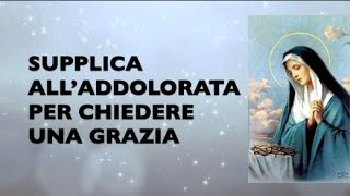 SUPPLICA ALL'ADDOLORATA PER CHIEDERE UNA GRAZIA