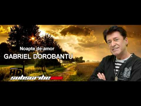 Gabriel Dorobantu - Noapte de amor