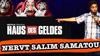 Salim Samatou – Haus des Geldes, Spanisch und Überfälle
