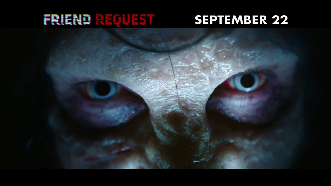 Download FRIEND REQUEST - In Theaters 9/22 - VIRAL 15