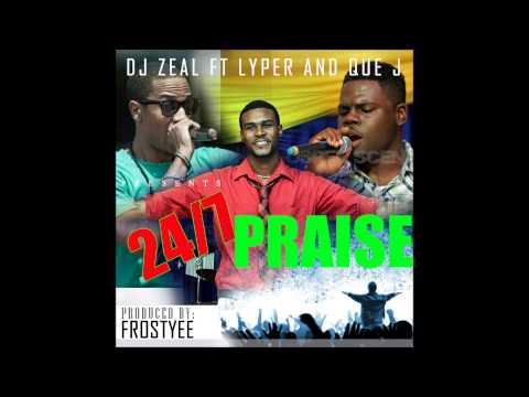 DJ Zeal- 24/7 Praise (feat. Lypher & Que-J)