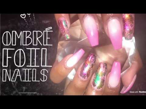 Acrylic Nails Tutorial | Ombre Foil a Nails
