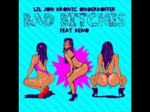 Lil Jon, Kronic & Onderkoffer feat Keno  Bad Bitches