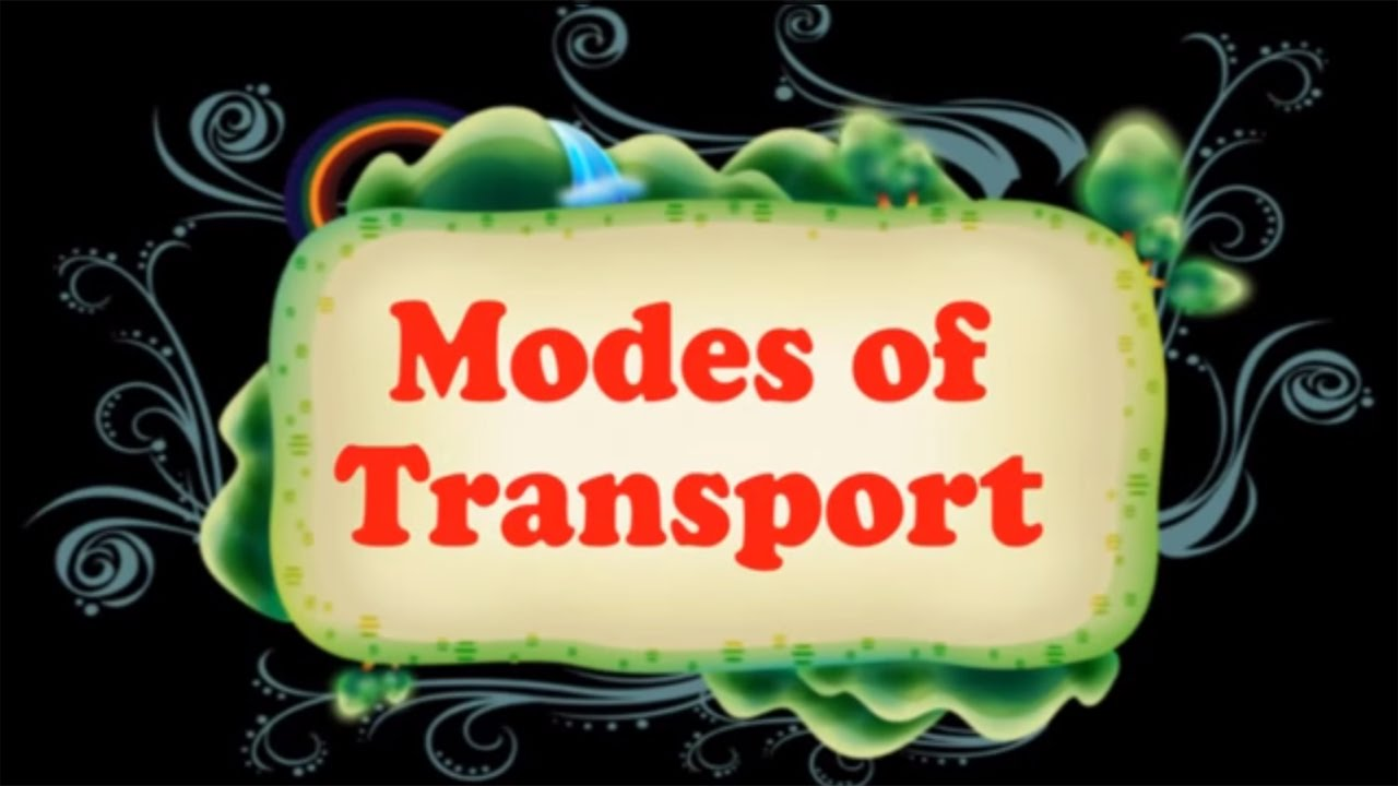 easy to learn modes of transport for kids easy to learn modes of transport for kids