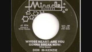 Don Mckenzie - Whose Heart (Are You Gonna Break Now)